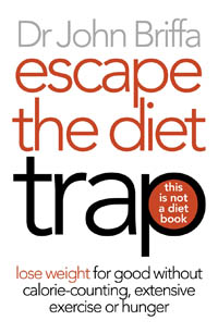 Escape the Diet Trap: Dr John Briffa